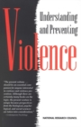 Understanding and Preventing Violence : Volume 1 - eBook