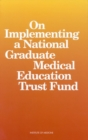 On Implementing a National Graduate Medical Education Trust Fund - eBook
