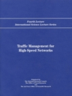 Traffic Management for High-Speed Networks : Fourth Lecture International Science Lecture Series - eBook