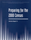 Preparing For the 2000 Census : Interim Report II - eBook