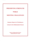 Preserving Strength While Meeting Challenges : Summary Report of a Workshop on Actions for the Mathematical Sciences - eBook