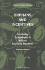 Orphans and Incentives : Developing Technology to Address Emerging Infections - eBook
