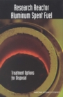 Research Reactor Aluminum Spent Fuel : Treatment Options for Disposal - eBook