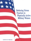 Reducing Stress Fracture in Physically Active Military Women - eBook