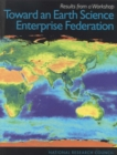 Toward an Earth Science Enterprise Federation : Results from a Workshop - eBook