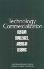 Technology Commercialization : Russian Challenges, American Lessons - eBook