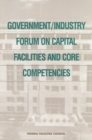 Government/Industry Forum on Capital Facilities and Core Competencies : Summary Report - eBook