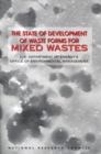 The State of Development of Waste Forms for Mixed Wastes : U.S. Department of Energy's Office of Environmental Management - eBook