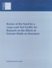 Review of the Need for a Large-Scale Test Facility for Research on the Effects of Extreme Winds on Structures - eBook