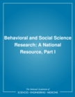 Behavioral and Social Science Research : A National Resource, Part I - eBook
