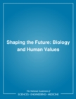 Shaping the Future : Biology and Human Values - eBook