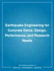 Earthquake Engineering for Concrete Dams : Design, Performance, and Research Needs - eBook