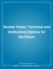Nuclear Power : Technical and Institutional Options for the Future - eBook