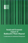 Social and Economic Aspects of Radioactive Waste Disposal : Considerations for Institutional Management - eBook