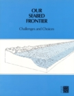 Our Seabed Frontier : Challenges and Choices - eBook