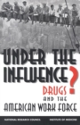 Under the Influence? : Drugs and the American Work Force - eBook