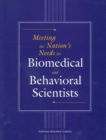 Meeting the Nation's Needs for Biomedical and Behavioral Scientists - eBook