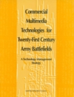 Commercial Multimedia Technologies for Twenty-First Century Army Battlefields : A Technology Management Strategy - eBook