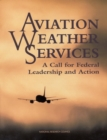 Aviation Weather Services : A Call For Federal Leadership and Action - eBook