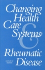 Changing Health Care Systems and Rheumatic Disease - eBook