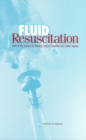 Fluid Resuscitation : State of the Science for Treating Combat Casualties and Civilian Injuries - eBook