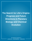 The Search for Life's Origins : Progress and Future Directions in Planetary Biology and Chemical Evolution - eBook