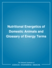 Nutritional Energetics of Domestic Animals and Glossary of Energy Terms - eBook