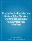 Strategy for the Detection and Study of Other Planetary Systems and Extrasolar Planetary Materials : 1990-2000 - eBook