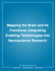Mapping the Brain and Its Functions : Integrating Enabling Technologies into Neuroscience Research - eBook