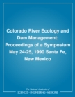 Colorado River Ecology and Dam Management : Proceedings of a Symposium May 24-25, 1990 Santa Fe, New Mexico - eBook