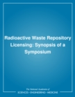 Radioactive Waste Repository Licensing : Synopsis of a Symposium - eBook