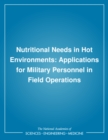 Nutritional Needs in Hot Environments : Applications for Military Personnel in Field Operations - eBook