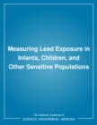 Measuring Lead Exposure in Infants, Children, and Other Sensitive Populations - eBook
