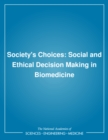 Society's Choices : Social and Ethical Decision Making in Biomedicine - eBook