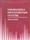 Providing National Statistics on Health and Social Welfare Programs in an Era of Change : Summary of a Workshop - eBook