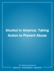 Alcohol in America : Taking Action to Prevent Abuse - eBook