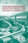 Terrorism and the Chemical Infrastructure : Protecting People and Reducing Vulnerabilities - eBook