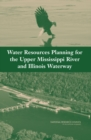 Water Resources Planning for the Upper Mississippi River and Illinois Waterway - eBook