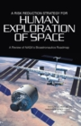 A Risk Reduction Strategy for Human Exploration of Space : A Review of NASA's Bioastronautics Roadmap - eBook