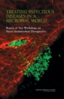 Treating Infectious Diseases in a Microbial World : Report of Two Workshops on Novel Antimicrobial Therapeutics - eBook