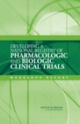 Developing a National Registry of Pharmacologic and Biologic Clinical Trials : Workshop Report - eBook