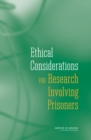 Ethical Considerations for Research Involving Prisoners - eBook
