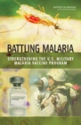 Battling Malaria : Strengthening the U.S. Military Malaria Vaccine Program - eBook