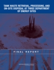 Tank Waste Retrieval, Processing, and On-site Disposal at Three Department of Energy Sites : Final Report - eBook