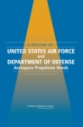 A Review of United States Air Force and Department of Defense Aerospace Propulsion Needs - eBook