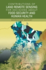 Contributions of Land Remote Sensing for Decisions About Food Security and Human Health : Workshop Report - eBook