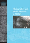 Mining Safety and Health Research at NIOSH : Reviews of Research Programs of the National Institute for Occupational Safety and Health - eBook