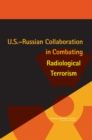 U.S.-Russian Collaboration in Combating Radiological Terrorism - eBook