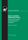 India's Changing Innovation System : Achievements, Challenges, and Opportunities for Cooperation: Report of a Symposium - eBook