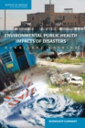 Environmental Public Health Impacts of Disasters : Hurricane Katrina: Workshop Summary - eBook